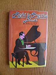 Right to Sing the Blues by John Lutz (1986-01-05)
