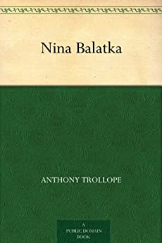 Nina Balatka (English Edition) par [Trollope, Anthony]