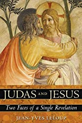 Judas and Jesus: Two Faces of a Single Revelation by Jean-Yves Leloup (2007-02-07)