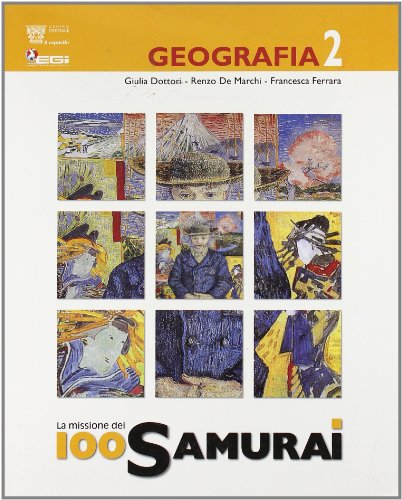 La missione 100 samurai. Geografia. Con materiali per il docente. Per la Scuola media: 2