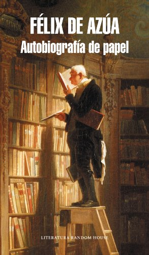 Autobiografía de papel por Félix de Azúa