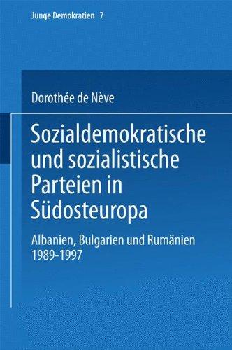 Sozialdemokratische und sozialistische Parteien in Südosteuropa (Junge Demokratien, Band 7)