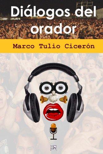 Dialogos del orador (Lecturas hisp�nicas) por Marco Tulio Ciceron