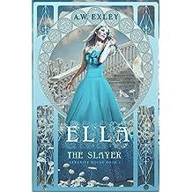 Ella, The Slayer (Serenity House Book 1) (English Edition)
