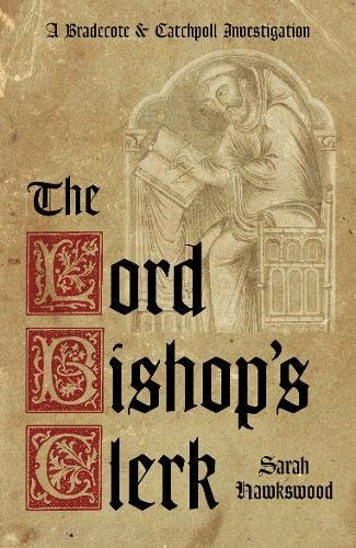 The Lord Bishop's Clerk (Bradecote & Catchpoll 1) por Sarah Hawkswood