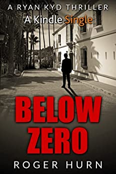 Below Zero (Ryan Kyd Thriller Book 4) by [Hurn, Roger]