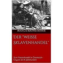 """Der """"weiße Sklavenhandel"""": Zum Frauenhandel in Österreich-Ungarn im 19. Jahrhundert"""