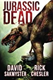 Jurassic Dead by Rick Chesler (2014-10-07)