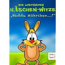 """Die lustigsten Häschen-Witze: """"Haddu Möhrchen...?"""" - Tierisch süße Häschenwitze: Diese Tierwitze sind Kult (Illustrierte Ausgabe)"""