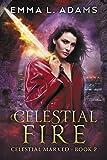 Celestial Fire (Celestial Marked Book 2)