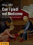 Con i piedi nel Medioevo: Gesti e calzature nell'arte e nell'immaginario (Biblioteca storica)