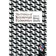 Critics of Keynesian Economics by Henry Hazlitt (1995-06-01)