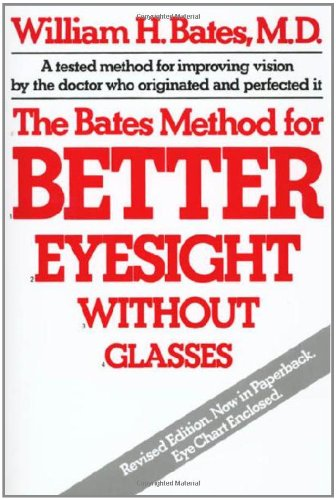 The Bates Method for Better Eyesight