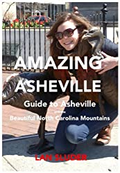 Amazing Asheville, Guide to the North Carolina Mountains (English Edition)