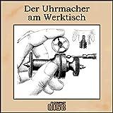 Taschenuhren reparieren - Der Uhrmacher am Werktisch von Wilhelm Schultz als PDF auf CD
