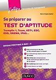 Se préparer au test d\'aptitude - Tremplin 1, Team, AST1, EDC, ESG, SKEMA : Niveau post-bac à bac + 2 (Concours Ecoles de Management) (French Edition)