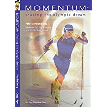 Momentum: Chasing the Olympic Dream -- Stories of XC Ski Racing: by a US National Champion and US Team Coach (English Edition)