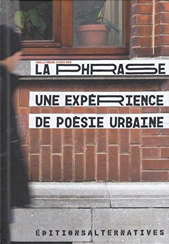 La Phrase: Une expérience de poésie urbaine par Karelle Ménine