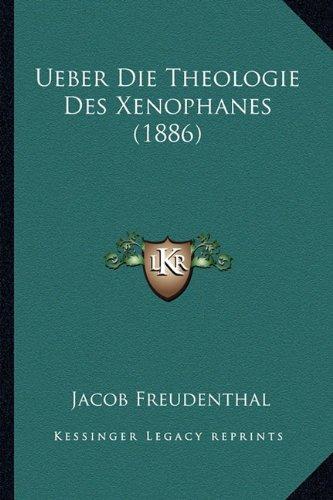 Ueber Die Theologie Des Xenophanes (1886)