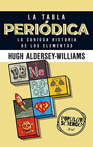La tabla periódica: La curiosa historia de los elementos (Popular Science) por Hugh Aldersey-Williams