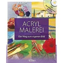 Acrylmalerei: Der Weg zum eigenen Bild - Mit Grundlagenkurs auf DVD