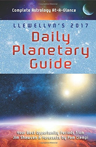 Llewellyn's Daily Planetary Guide: Complete Astrology At-A-Glance por Jim Shawvan