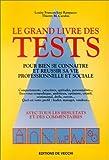 le grand livre des tests pour bien se connaitre et r?ussir sa vie professionnelle et sociale de carabin thierry m 1996 broch?