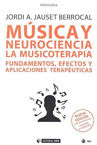 Música y neurociencia. La musicoterapia. Fundamentos, efectos y aplicaciones ter (Manuales)