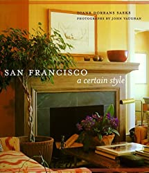 San Francisco: A Certain Style by Diane Dorrans Saeks (1999-02-01)