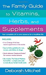 The Family Guide to Vitamins, Herbs, and Supplements (Healthy Home Library) by Deborah Mitchell (2010-12-28)