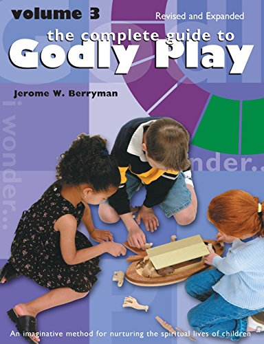 Complete Guide to Godly Play: Revised and Expanded: Volume 3 por Jerome  W Berryman