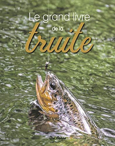 Le grand livre de la truite & des salmonidés