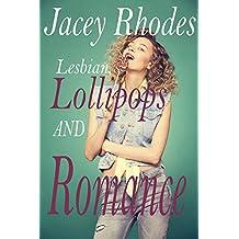 Lesbian, Lollipops and Romance: romantic lesbian romance literary fiction (English Edition)