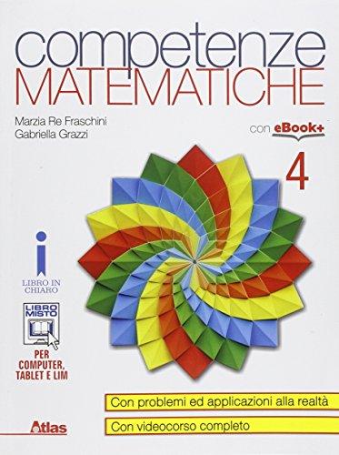 Competenze matematiche. Con e-book. Con espansione online. Per i Licei e gli Ist. magistrali: 4