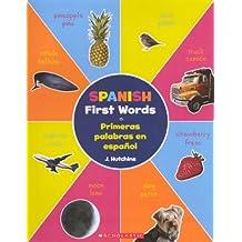 Spanish First Words (Primeras Palabras En Espanol)