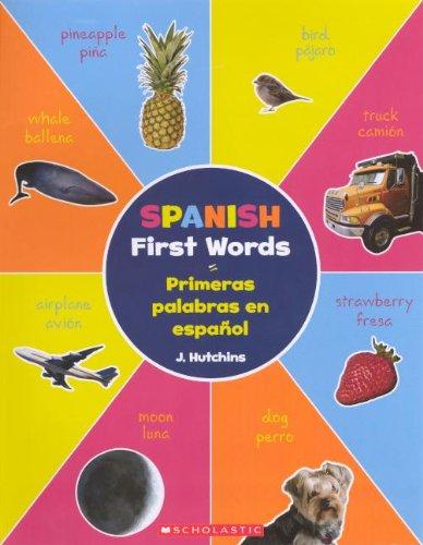 Spanish First Words (Primeras Palabras En Espanol) por J. Hutchins