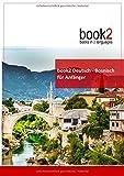 book2 Deutsch - Bosnisch für Anfänger: Ein Buch in 2 Sprachen