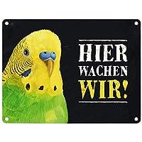 Hier wache ich Wellensittich Vogel 20 x 30 cm Türschild Deko Blechschild 1397