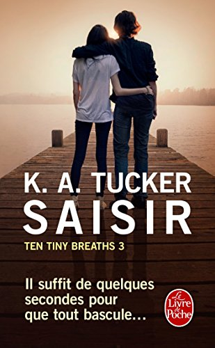 Saisir (Ten Tiny Breaths, Tome 3) par K. A. TUCKER