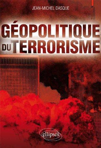 Géopolitique du Terrorisme par Jean-Michel Dasque
