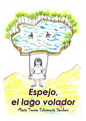 Espejo, el lago volador por María Teresa Echeverría Sánchez