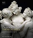 Canova Thorvaldsen. La nascita della scultura moderna. Ediz. illustrata
