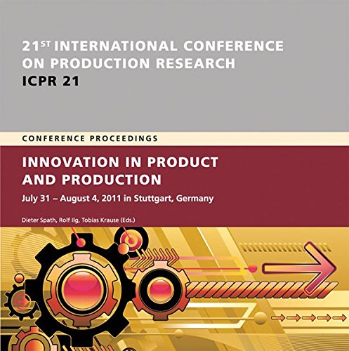 International Conference on Production Research ICPR 21 - Conference Proceedings.: CD-ROM.