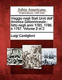 Viaggio negli Stati Uniti dell' America Settentrionale: fatto negli anni 1785, 1786, e 1787. Volume 2 of 2 by Luigi Castiglioni (2012-02-23)