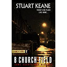 8 Church Field: There's No Place Like Home...
