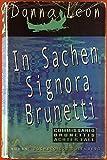 In Sachen Signora Brunetti. Commissario Brunettis achter Fall. Roman.