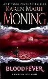 Bloodfever: Fever Series Book 2 by Moning, Karen Marie (2008) Mass Market Paperback