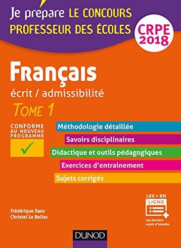 Français - Professeur des écoles - Ecrit / admissibilité - CRPE 2018 : TOME 1 (Je prépare)
