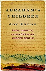Abraham's Children: Race, Identity, and the DNA of the Chosen People by Jon Entine (2007-10-24)