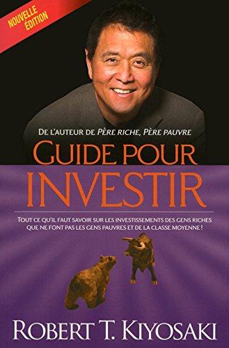 Guide pour investir (Nouvelle édition) par Robert t Kiyosaki